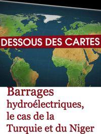 Movie poster of Dessous des cartes - Barrages hydroélectriques, le cas de la Turquie et du Niger