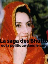 Movie poster of La saga des Bhutto ou la politique dans le sang