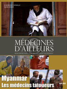 Médecines d'ailleurs - Myanmar- Les médecins tatoueurs