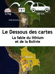 Le Dessous des cartes - La fable du lithium et de la Bolivie