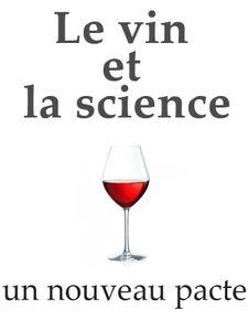 La science et le vin - Un nouveau pacte