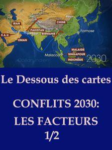 Le Dessous des cartes - Conflits 2030 1/2