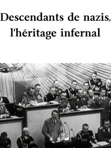 Descendants de nazis, l'héritage infernal