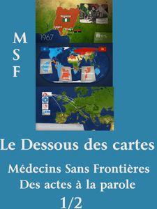 Le Dessous des cartes - MSF - Des actes à la parole