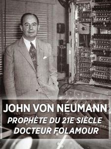 John von Neumann, prophète du 21ème siècle