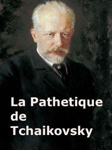 La Pathétique de Tchaikovski