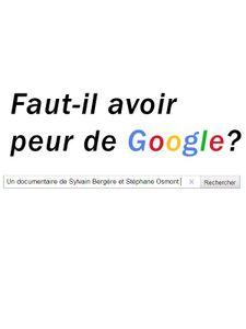 Faut-il avoir peur de Google ?
