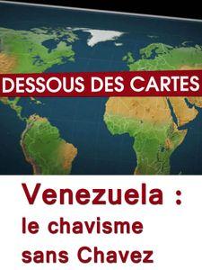 Le Dessous des cartes - Venezuela : le chavisme sans Chavez