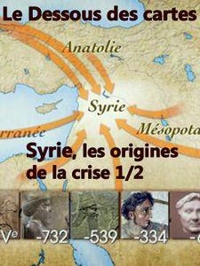 Le Dessous des cartes - Syrie : les origines de la crise (1/2)