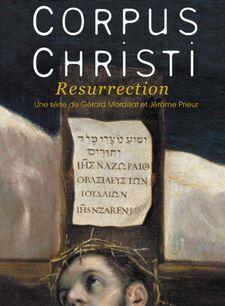 Corpus Christi - Résurrection