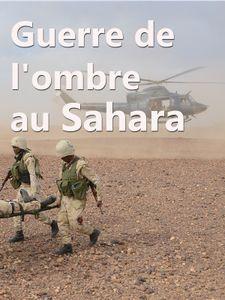 La Guerre de l'ombre au Sahara
