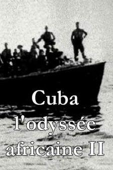 Cuba, une odyssée africaine 2/2