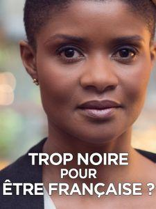 Trop noire pour être française ?