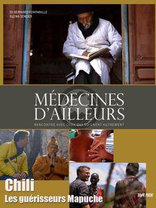 Médecines d'ailleurs - Chili - Les guérisseurs Mapuche