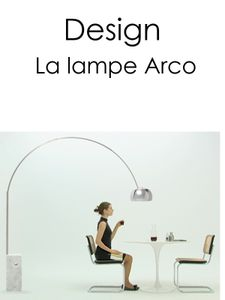 Design : la lampe Arco