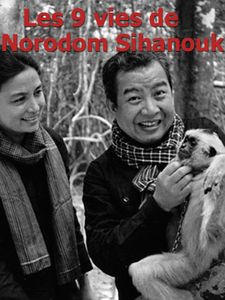 Les 9 vies de Norodom Sihanouk