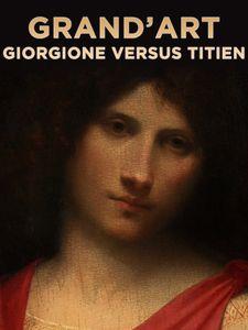 Grand'Art - Giorgione versus Titien