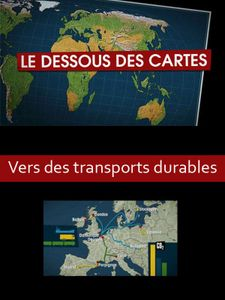 Le Dessous des cartes - Vers des transports durables