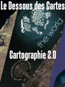 Le Dessous des Cartes - Cartographie 2.0