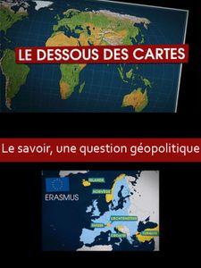 Dessous des cartes - Le savoir, une question géopolitique