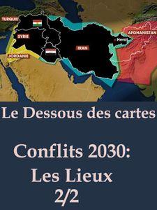 Le Dessous des cartes - Conflits 2030 2/2
