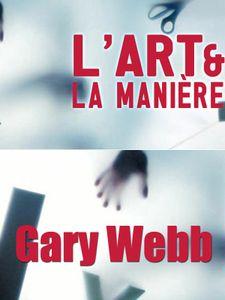 L' Art et la manière - Gary Webb
