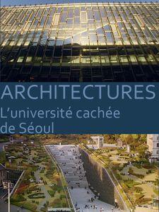 Architectures : L'Université cachée de Séoul