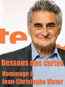 Dessous des cartes : Hommage à Jean-Christophe Victor