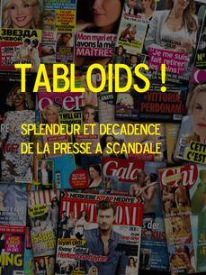 Image de Tabloïds ! Splendeur et décadence de la presse à scandale