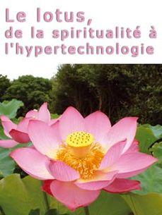 Image de Secrets de plantes : le lotus de la spiritualité à l'hypertechnologie