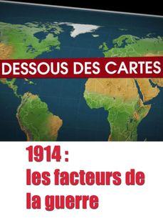 Image de Dessous des cartes - 1914 : les facteurs de la guerre