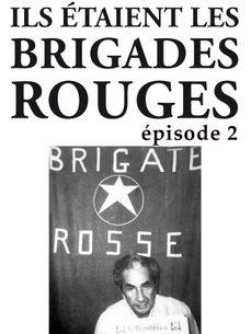 Image de Ils étaient les brigades Rouges - Deuxième partie