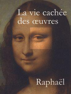 Image de La Vie cachée des oeuvres - Raphaël